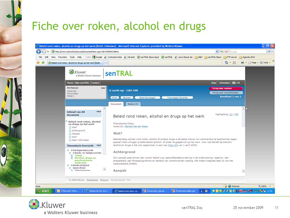 25 november 2009 senTRAL Day 11 Fiche over roken, alcohol en drugs