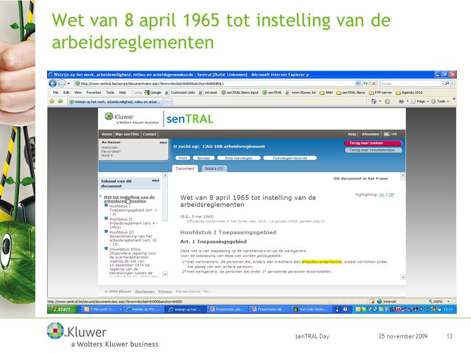 25 november 2009 senTRAL Day 13 Wet van 8 april 1965 tot instelling van de arbeidsreglementen
