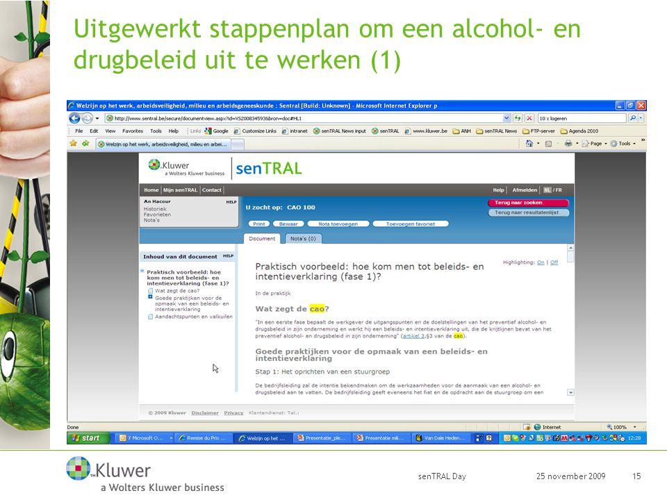 25 november 2009 senTRAL Day 15 Uitgewerkt stappenplan om een alcohol- en drugbeleid uit te werken (1)