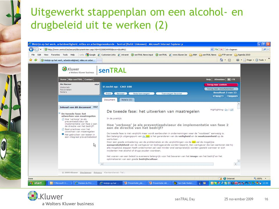 25 november 2009 senTRAL Day 16 Uitgewerkt stappenplan om een alcohol- en drugbeleid uit te werken (2)