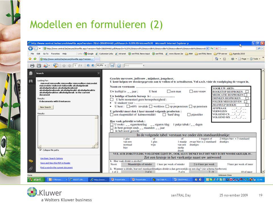 25 november 2009 senTRAL Day 19 Modellen en formulieren (2)