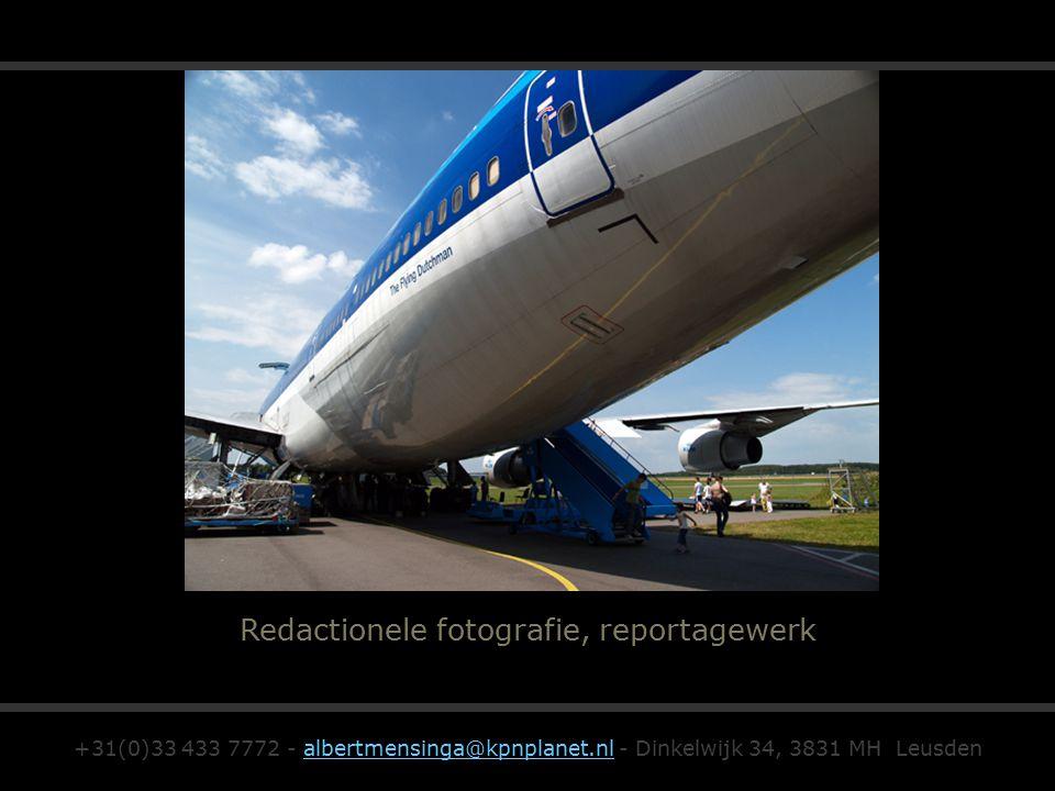Redactionele fotografie, reportagewerk +31(0)33 433 7772 - albertmensinga@kpnplanet.nl - Dinkelwijk 34, 3831 MH Leusdenalbertmensinga@kpnplanet.nl