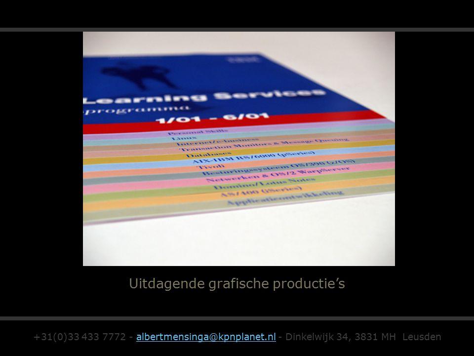 Uitdagende grafische productie's +31(0)33 433 7772 - albertmensinga@kpnplanet.nl - Dinkelwijk 34, 3831 MH Leusdenalbertmensinga@kpnplanet.nl