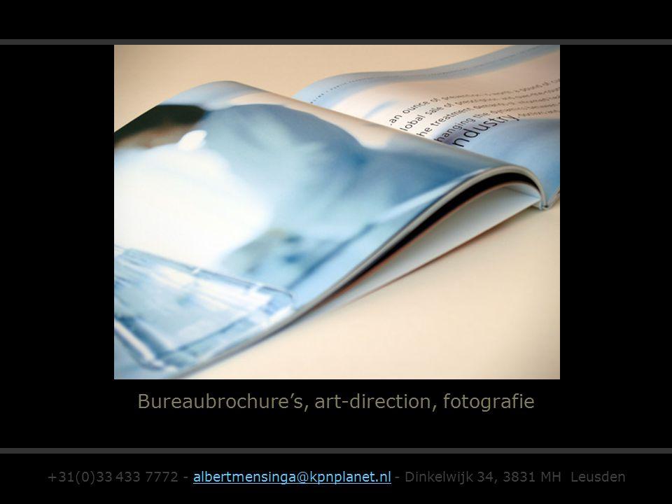 Bureaubrochure's, art-direction, fotografie +31(0)33 433 7772 - albertmensinga@kpnplanet.nl - Dinkelwijk 34, 3831 MH Leusdenalbertmensinga@kpnplanet.n