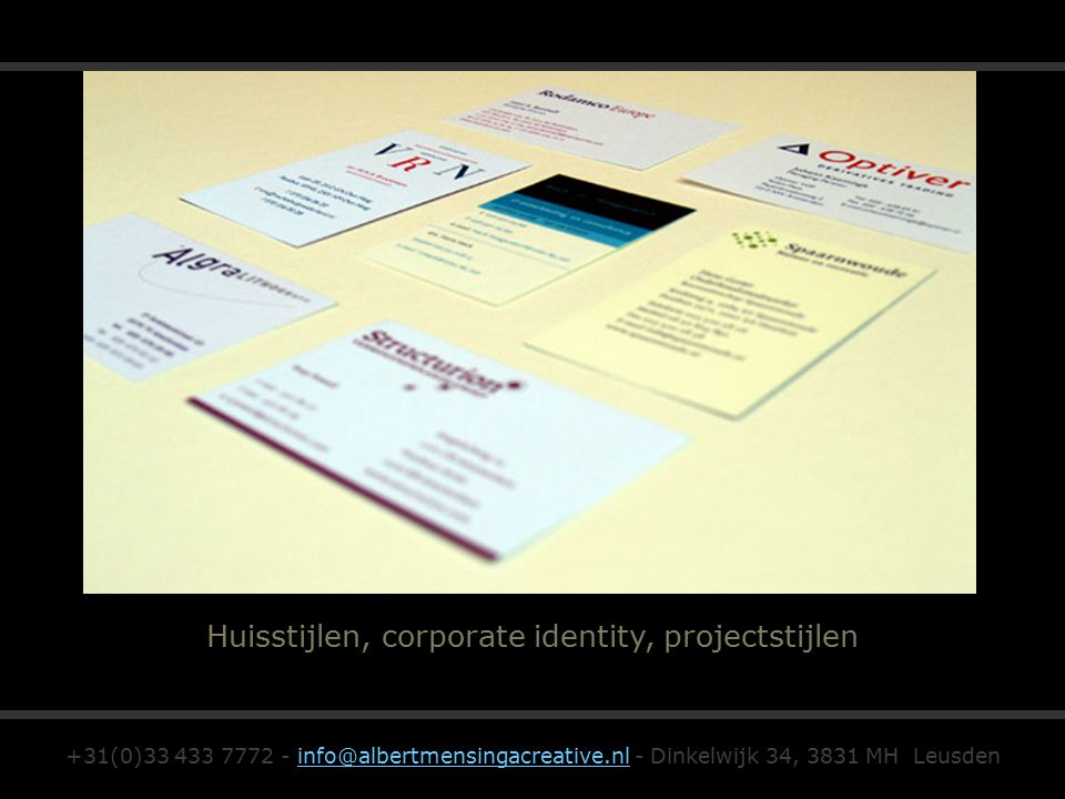 +31(0)33 433 7772 - info@albertmensingacreative.nl - Dinkelwijk 34, 3831 MH Leusdeninfo@albertmensingacreative.nl Huisstijlen, corporate identity, projectstijlen