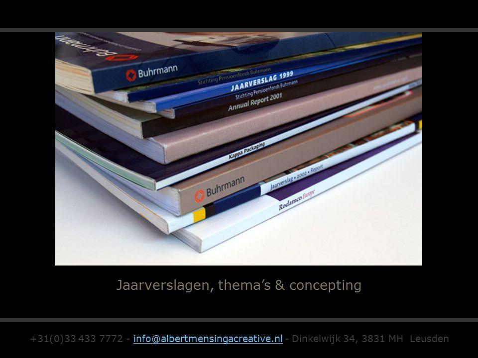Jaarverslagen, thema's & concepting +31(0)33 433 7772 - info@albertmensingacreative.nl - Dinkelwijk 34, 3831 MH Leusdeninfo@albertmensingacreative.nl