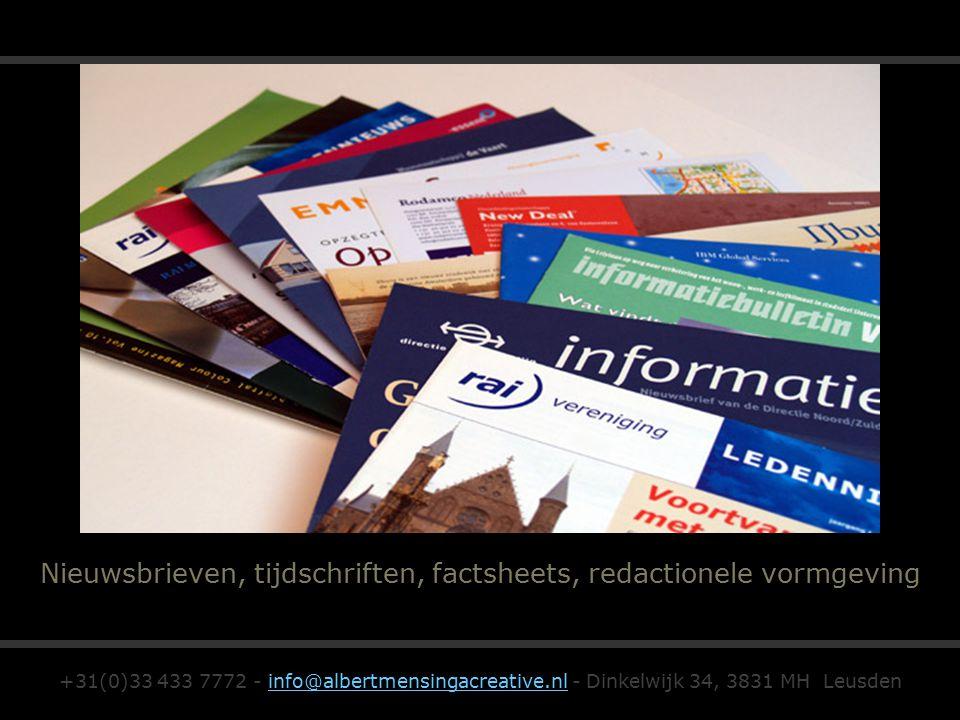 Nieuwsbrieven, tijdschriften, factsheets, redactionele vormgeving +31(0)33 433 7772 - info@albertmensingacreative.nl - Dinkelwijk 34, 3831 MH Leusdeninfo@albertmensingacreative.nl