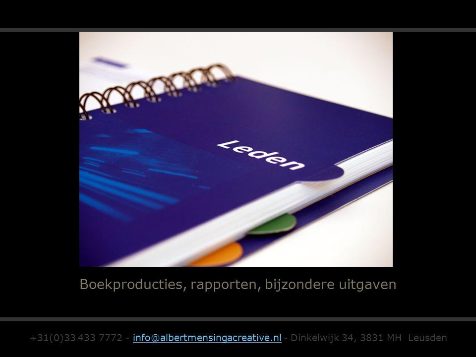Boekproducties, rapporten, bijzondere uitgaven +31(0)33 433 7772 - info@albertmensingacreative.nl - Dinkelwijk 34, 3831 MH Leusdeninfo@albertmensingacreative.nl