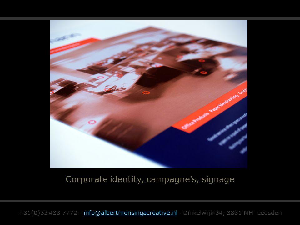 Corporate identity, campagne's, signage +31(0)33 433 7772 - info@albertmensingacreative.nl - Dinkelwijk 34, 3831 MH Leusdeninfo@albertmensingacreative