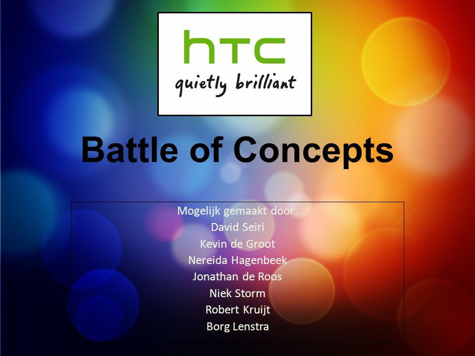 Battle of Concepts Mogelijk gemaakt door: David Seiri Kevin de Groot Nereida Hagenbeek Jonathan de Roos Niek Storm Robert Kruijt Borg Lenstra