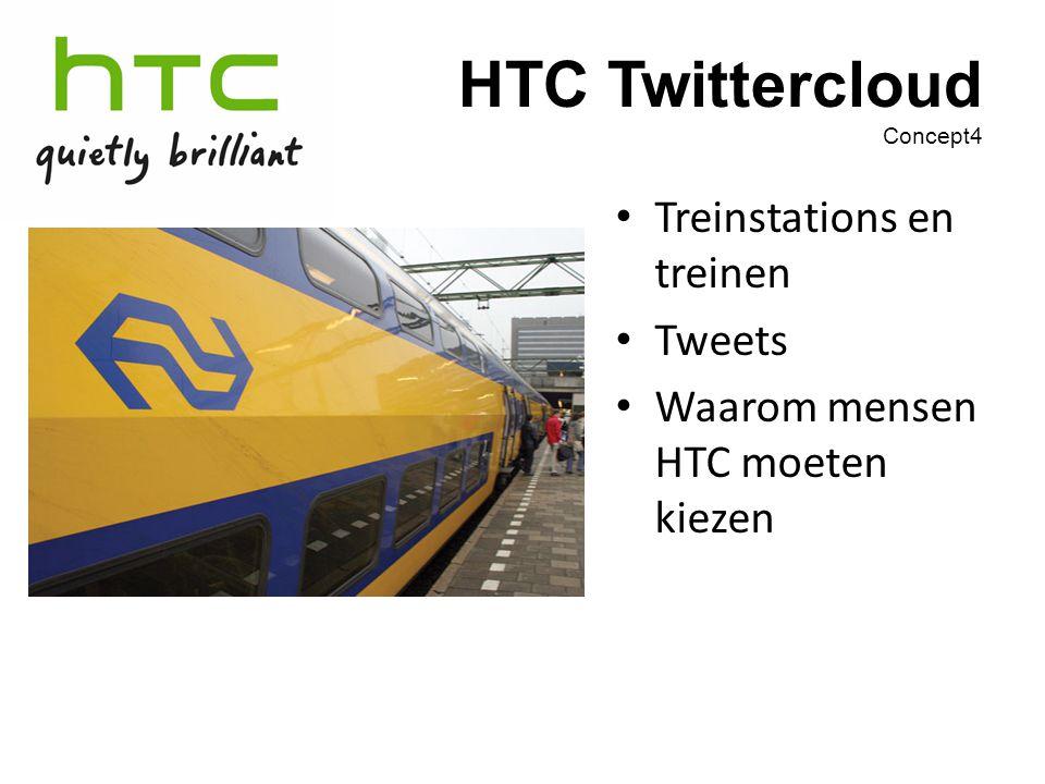 HTC Twittercloud Concept4 Treinstations en treinen Tweets Waarom mensen HTC moeten kiezen