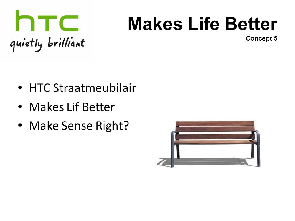 Makes Life Better Concept 5 HTC Straatmeubilair Makes Lif Better Make Sense Right?