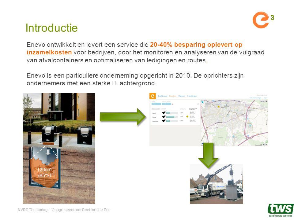 Introductie 3 Enevo ontwikkelt en levert een service die 20-40% besparing oplevert op inzamelkosten voor bedrijven, door het monitoren en analyseren v