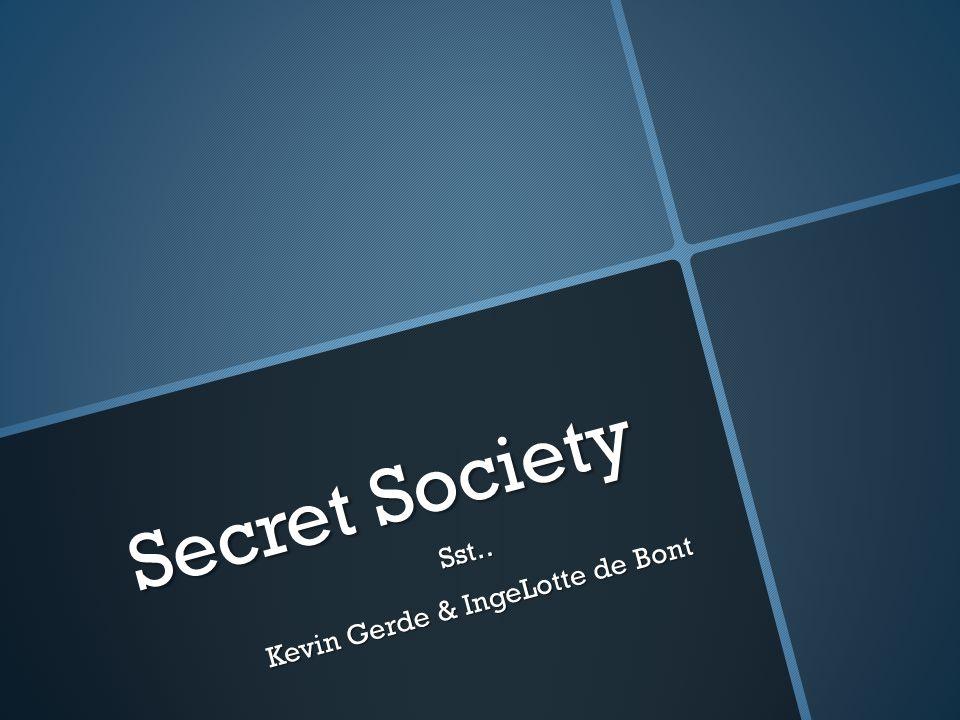 Secret Society Sst.. Kevin Gerde & IngeLotte de Bont