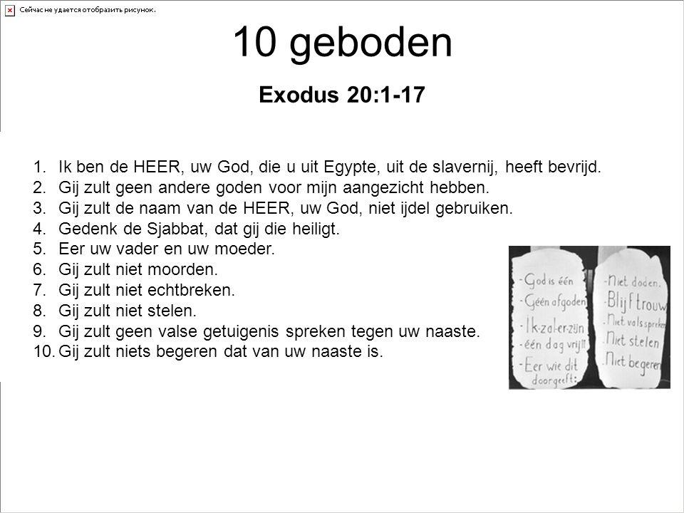 1.Ik ben de HEER, uw God, die u uit Egypte, uit de slavernij, heeft bevrijd. 2.Gij zult geen andere goden voor mijn aangezicht hebben. 3.Gij zult de n
