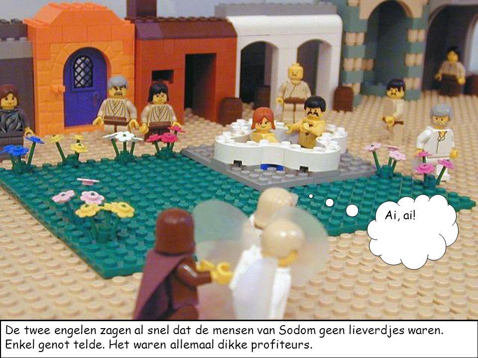 Ai, ai! De twee engelen zagen al snel dat de mensen van Sodom geen lieverdjes waren. Enkel genot telde. Het waren allemaal dikke profiteurs.