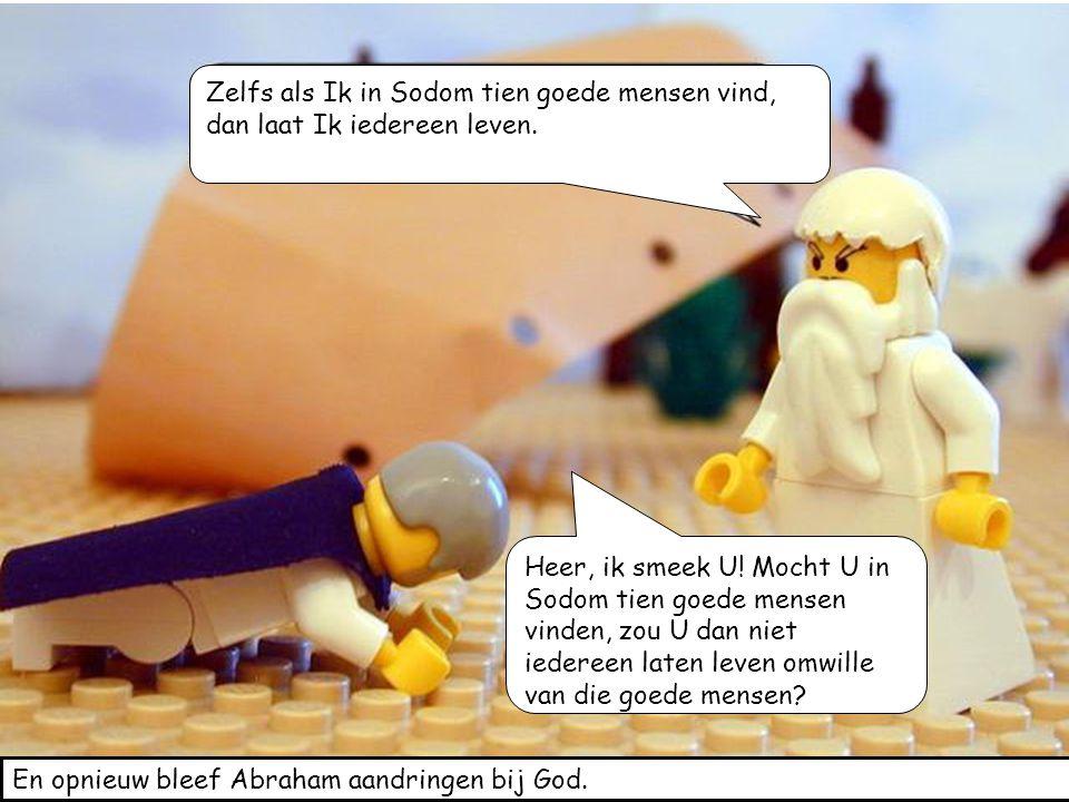 Zelfs als Ik in Sodom tien goede mensen vind, dan laat Ik iedereen leven.