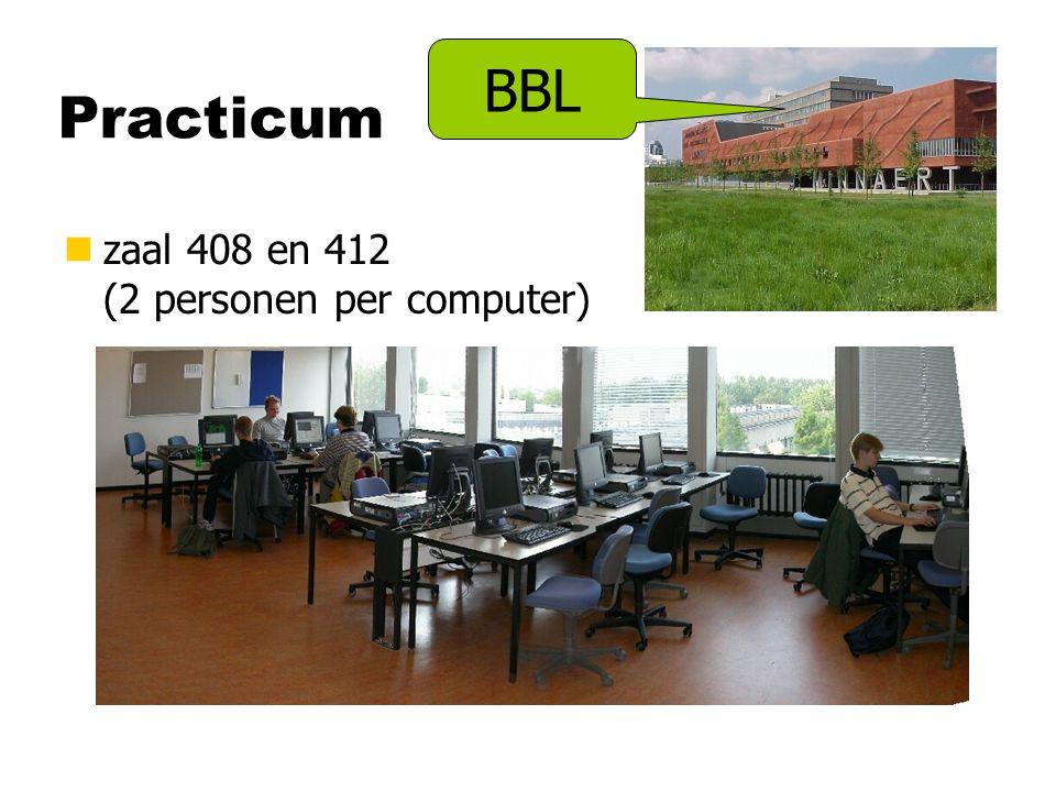 Practicum nzaal 408 en 412 (2 personen per computer) BBL