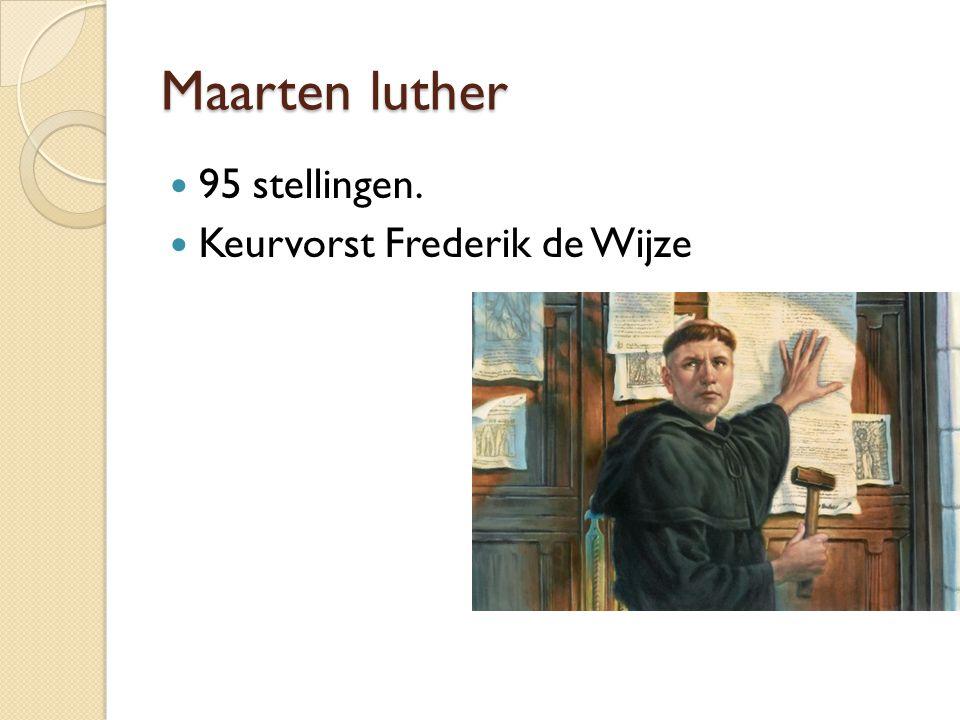 Maarten luther 95 stellingen. Keurvorst Frederik de Wijze