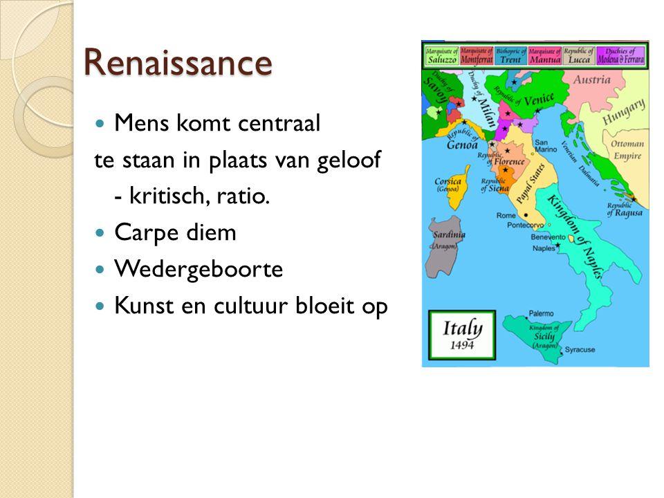 Renaissance Mens komt centraal te staan in plaats van geloof - kritisch, ratio.