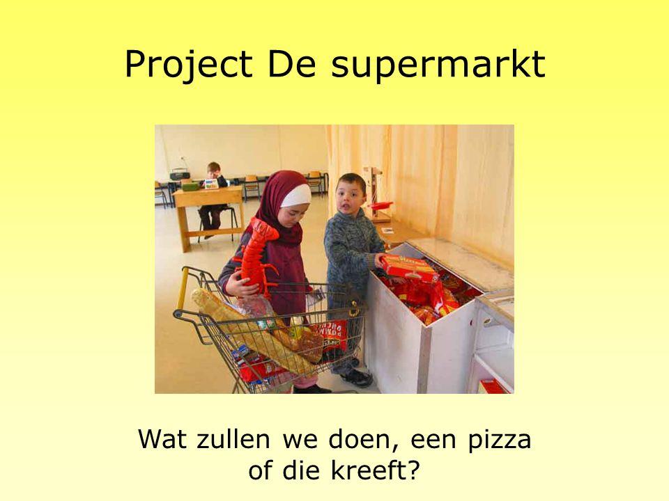 Project De supermarkt Wat zullen we doen, een pizza of die kreeft?