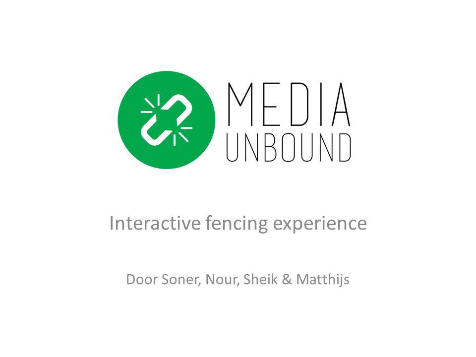 Interactive fencing experience Door Soner, Nour, Sheik & Matthijs