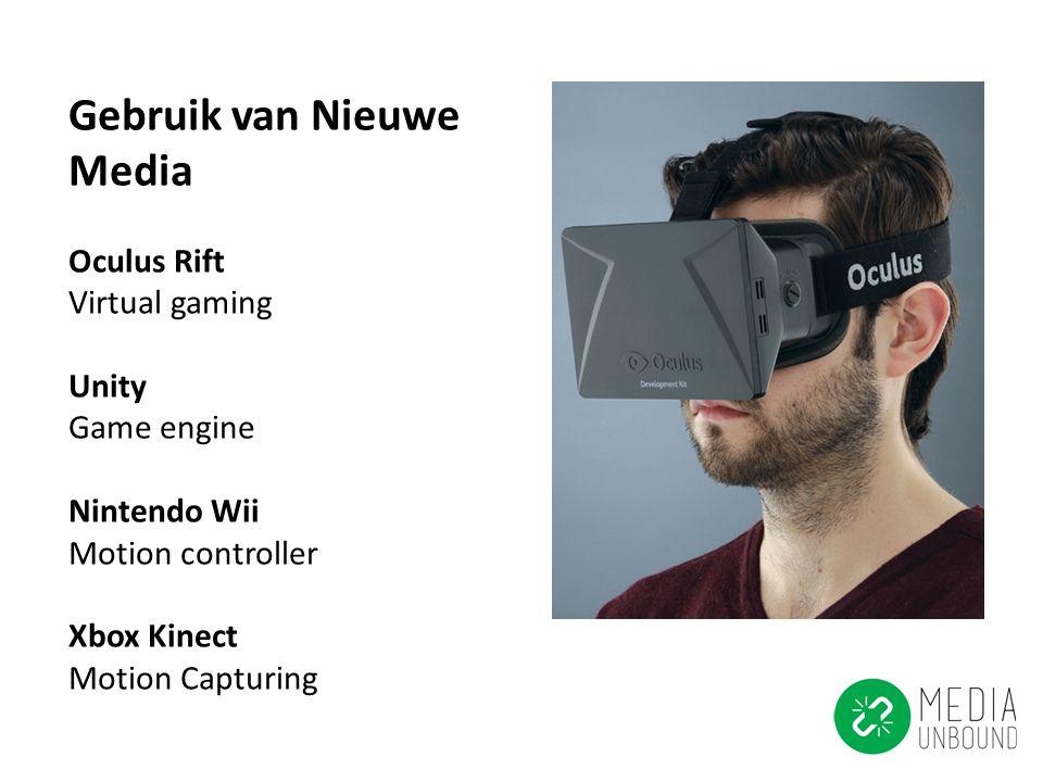 Gebruik van Nieuwe Media Oculus Rift Virtual gaming Unity Game engine Nintendo Wii Motion controller Xbox Kinect Motion Capturing