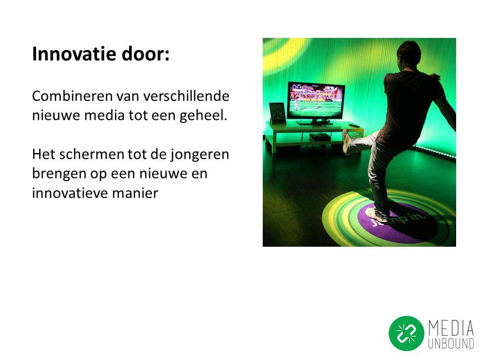 Innovatie door: Combineren van verschillende nieuwe media tot een geheel. Het schermen tot de jongeren brengen op een nieuwe en innovatieve manier