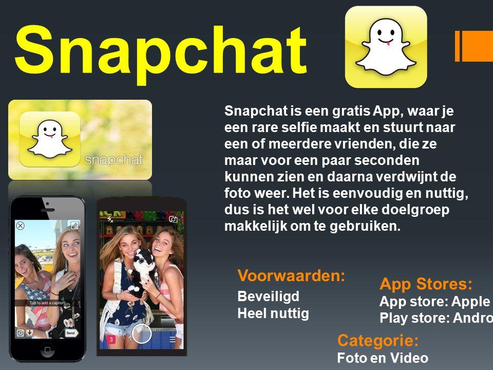 Snapchat Categorie: Foto en Video Voorwaarden: Beveiligd Heel nuttig App Stores: App store: Apple Play store: Android Snapchat is een gratis App, waar