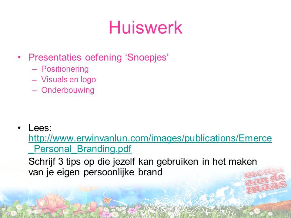 Huiswerk Presentaties oefening 'Snoepjes' –Positionering –Visuals en logo –Onderbouwing Lees: http://www.erwinvanlun.com/images/publications/Emerce _P