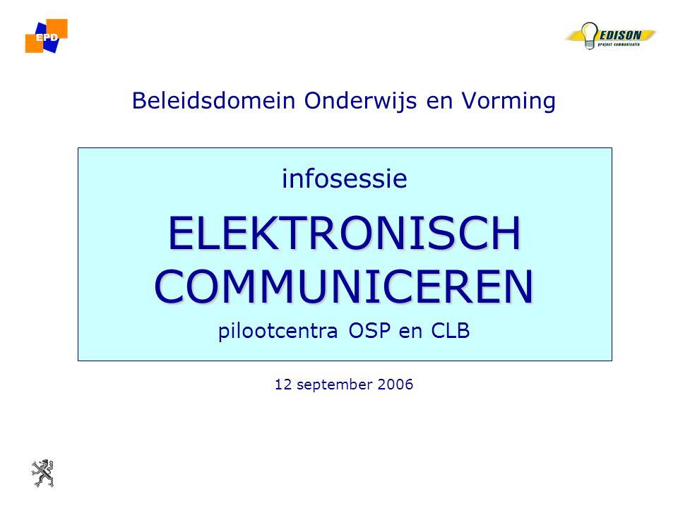 12.09.2006 Beleidsdomein Onderwijs & Vorming infosessie elektronisch communiceren pilootcentra OSP en CLB 2 elektronisch communiceren inleiding gestart in 1995 elektronisch personeelsdossier (EPD) met gegevens gemeld door onderwijsinstellingen basis voor het weddesysteem basis, secundair, DKO volledig nu ook OSP, CLB en hoger onderwijs –pilootfase vanaf sept 2006 –in productie op 01.09.2007