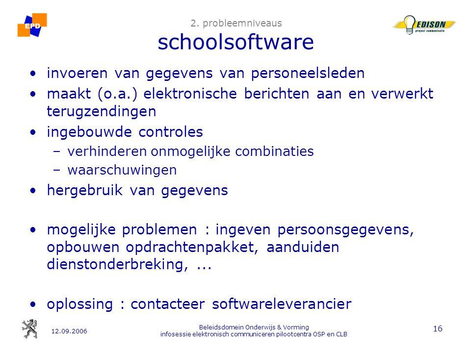 12.09.2006 Beleidsdomein Onderwijs & Vorming infosessie elektronisch communiceren pilootcentra OSP en CLB 16 2.