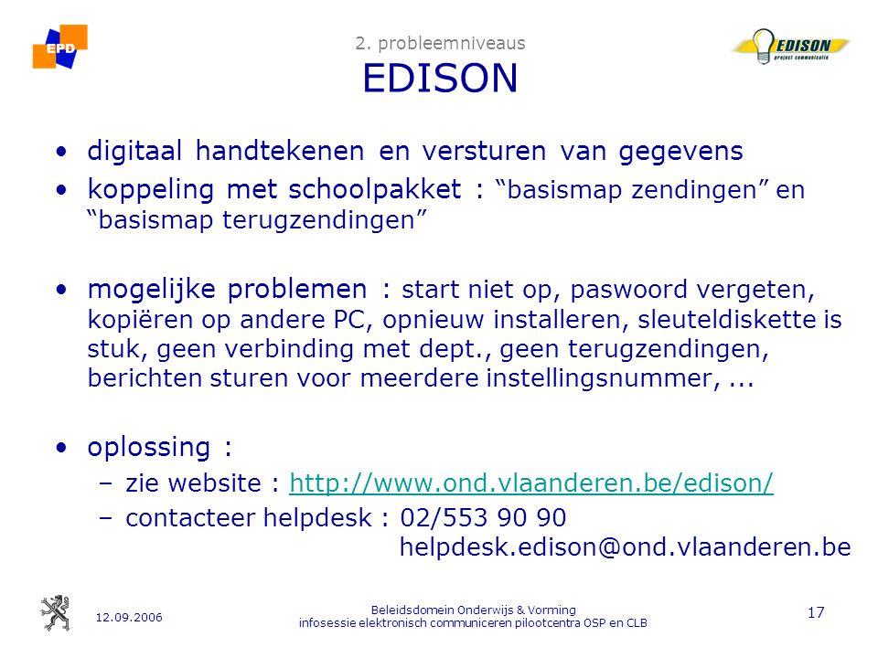 12.09.2006 Beleidsdomein Onderwijs & Vorming infosessie elektronisch communiceren pilootcentra OSP en CLB 17 2.
