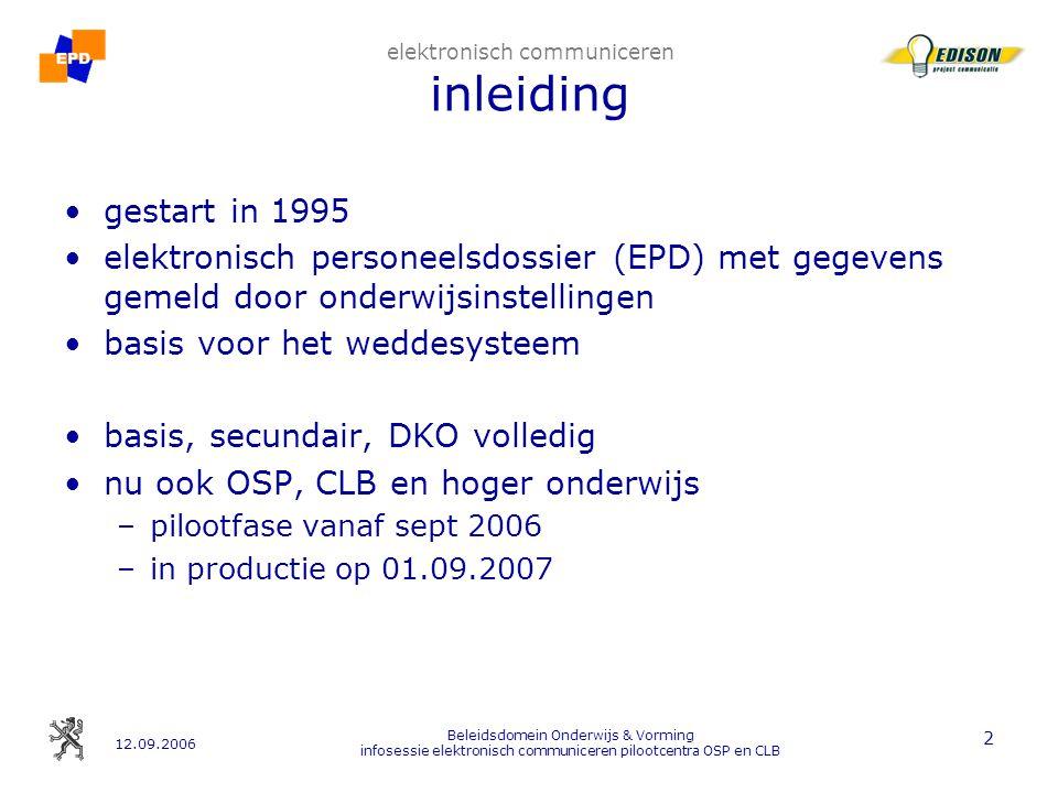12.09.2006 Beleidsdomein Onderwijs & Vorming infosessie elektronisch communiceren pilootcentra OSP en CLB 13 2.