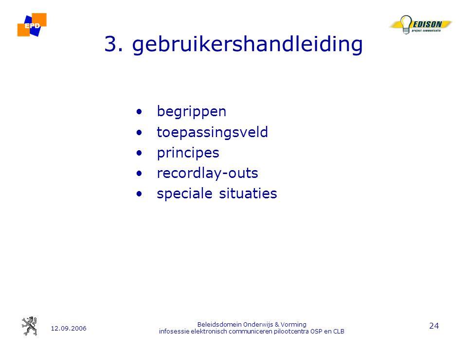 12.09.2006 Beleidsdomein Onderwijs & Vorming infosessie elektronisch communiceren pilootcentra OSP en CLB 24 3.