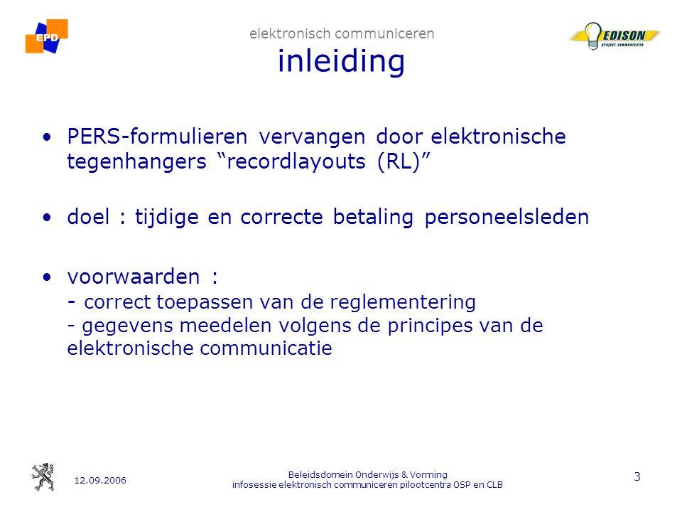 12.09.2006 Beleidsdomein Onderwijs & Vorming infosessie elektronisch communiceren pilootcentra OSP en CLB 14