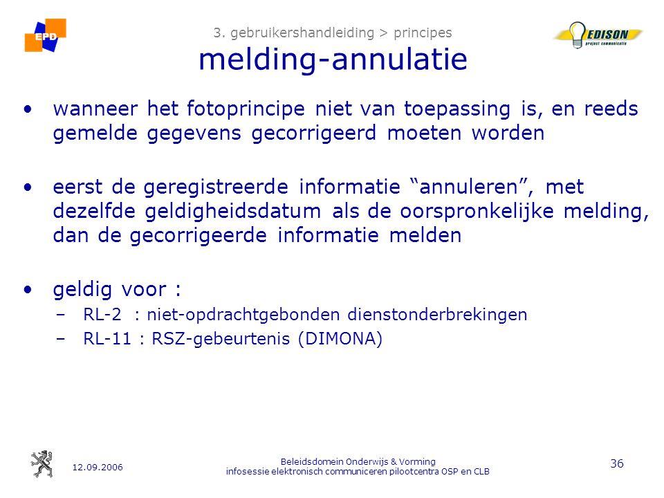 12.09.2006 Beleidsdomein Onderwijs & Vorming infosessie elektronisch communiceren pilootcentra OSP en CLB 36 3.