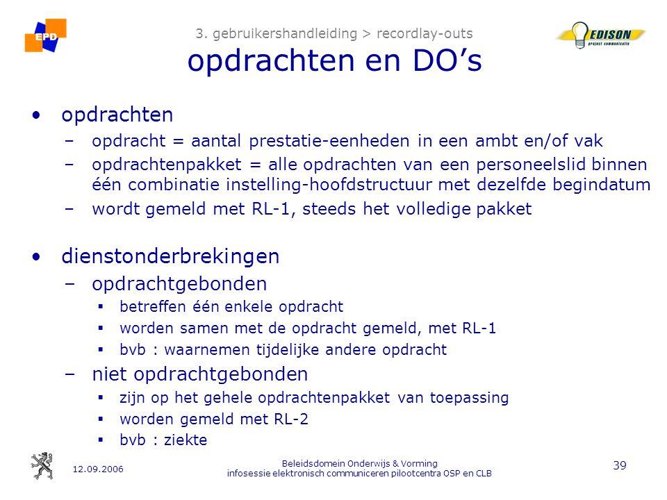 12.09.2006 Beleidsdomein Onderwijs & Vorming infosessie elektronisch communiceren pilootcentra OSP en CLB 39 3.