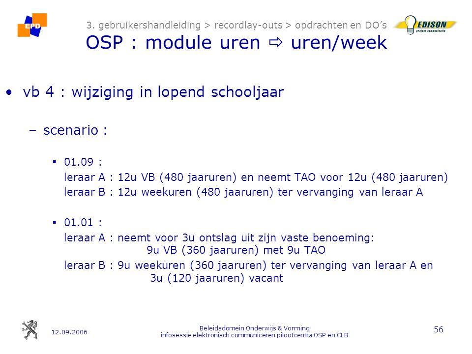 12.09.2006 Beleidsdomein Onderwijs & Vorming infosessie elektronisch communiceren pilootcentra OSP en CLB 56 3.