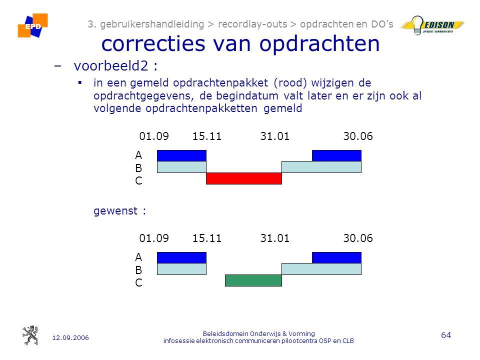 12.09.2006 Beleidsdomein Onderwijs & Vorming infosessie elektronisch communiceren pilootcentra OSP en CLB 64 3.
