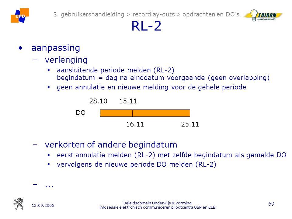 12.09.2006 Beleidsdomein Onderwijs & Vorming infosessie elektronisch communiceren pilootcentra OSP en CLB 69 3.