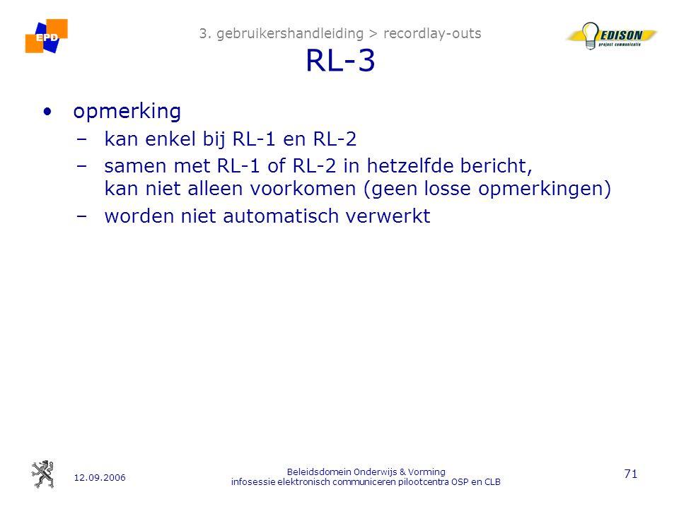 12.09.2006 Beleidsdomein Onderwijs & Vorming infosessie elektronisch communiceren pilootcentra OSP en CLB 71 3.