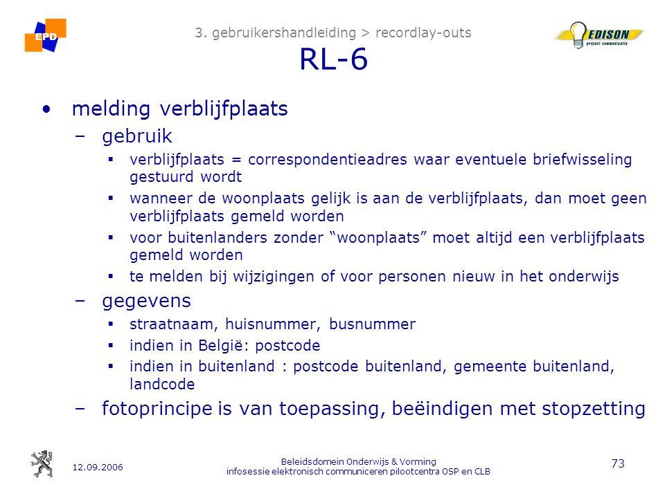 12.09.2006 Beleidsdomein Onderwijs & Vorming infosessie elektronisch communiceren pilootcentra OSP en CLB 73 3.