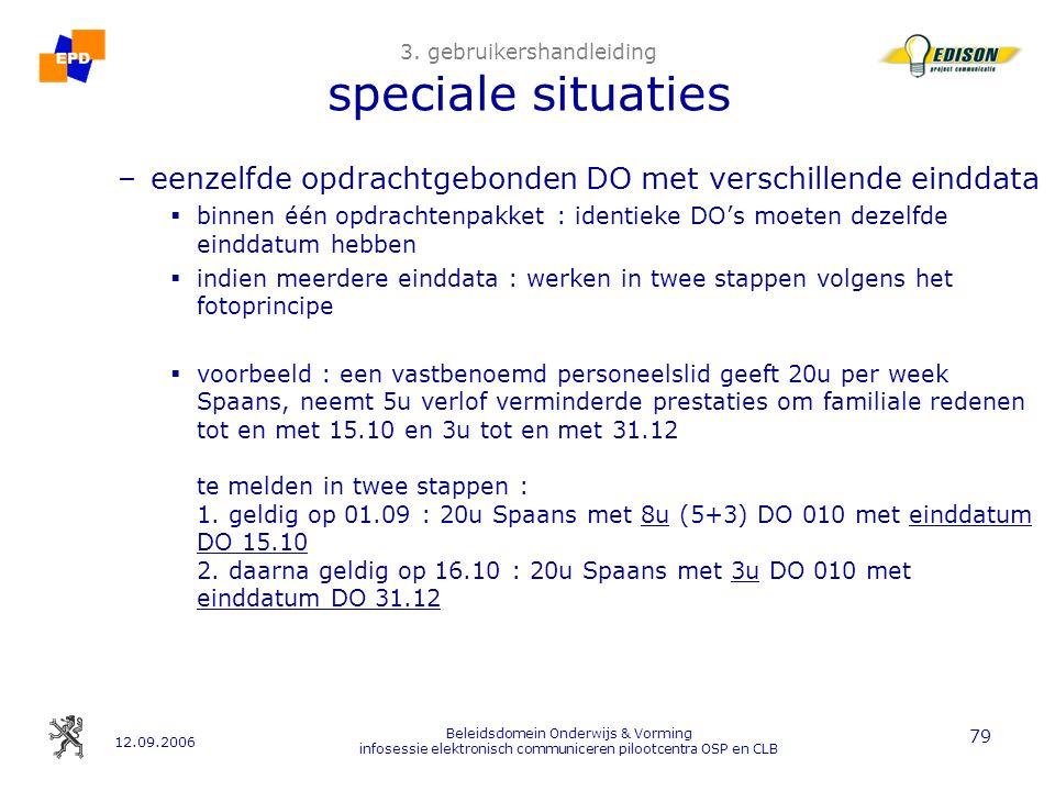 12.09.2006 Beleidsdomein Onderwijs & Vorming infosessie elektronisch communiceren pilootcentra OSP en CLB 79 3.