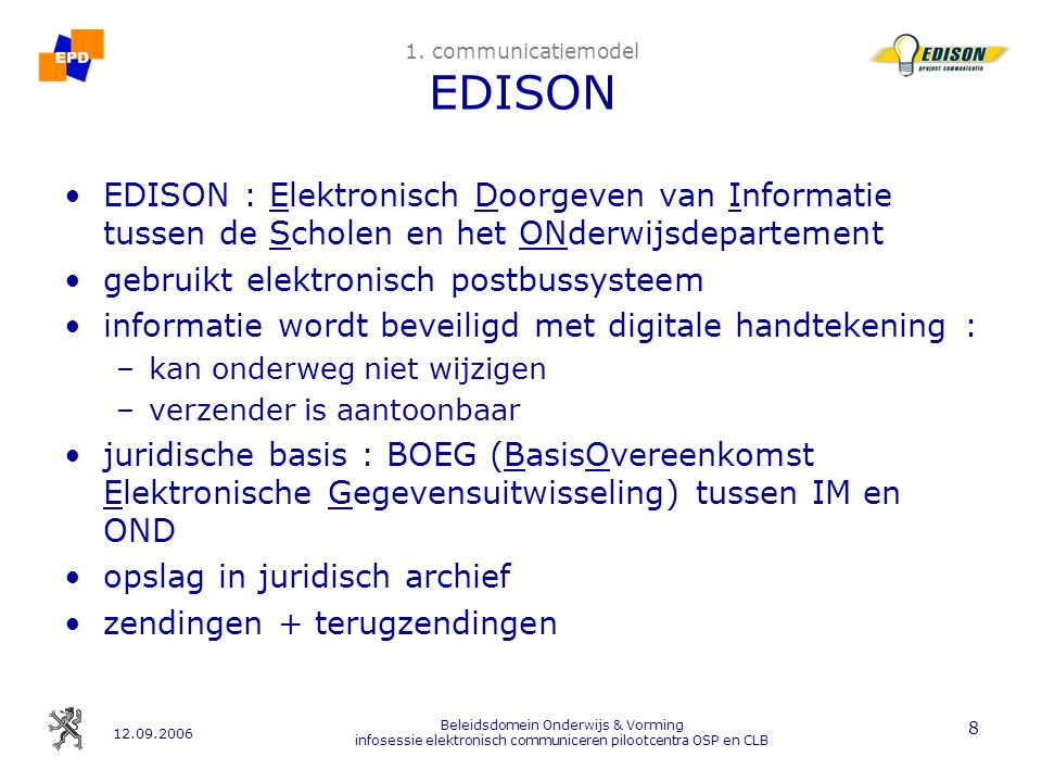 12.09.2006 Beleidsdomein Onderwijs & Vorming infosessie elektronisch communiceren pilootcentra OSP en CLB 8 1.