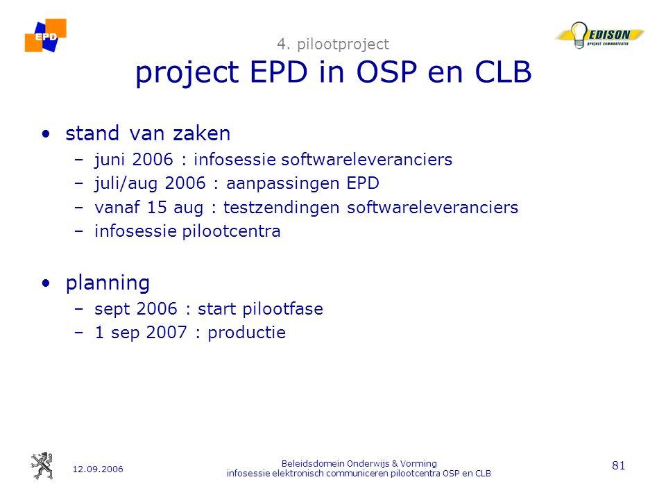 12.09.2006 Beleidsdomein Onderwijs & Vorming infosessie elektronisch communiceren pilootcentra OSP en CLB 81 4.