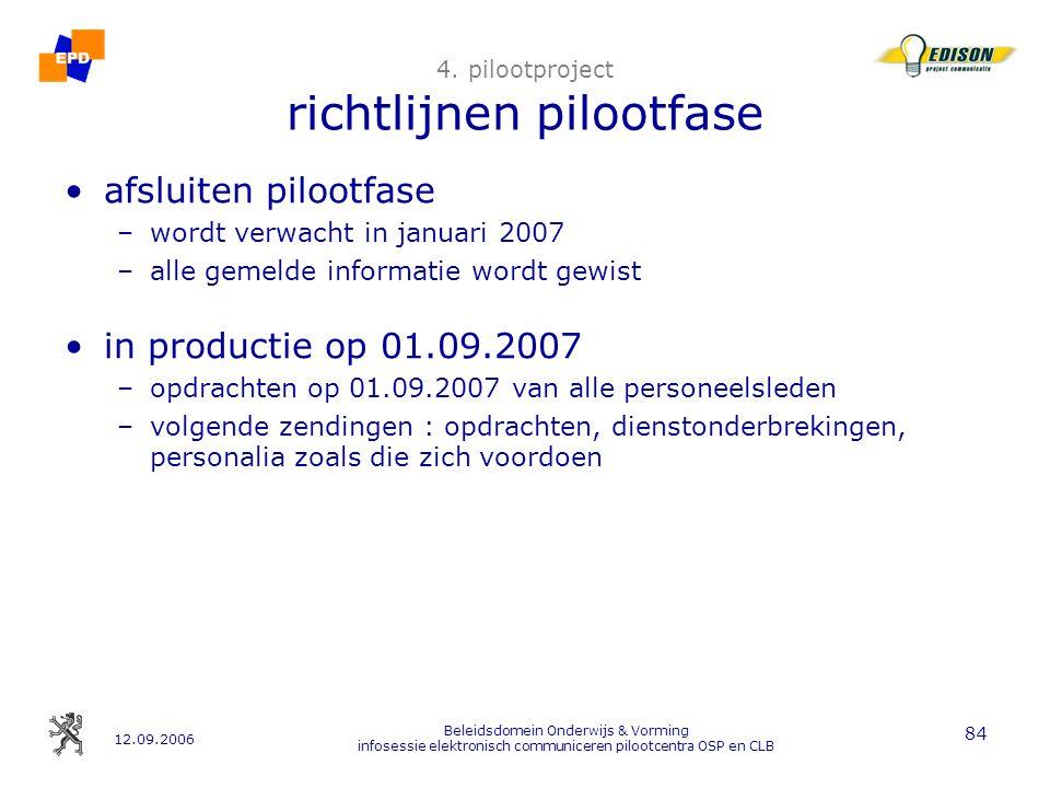 12.09.2006 Beleidsdomein Onderwijs & Vorming infosessie elektronisch communiceren pilootcentra OSP en CLB 84 4.