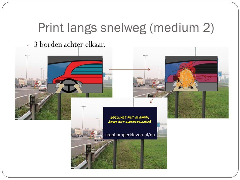 Print langs snelweg (medium 2) - 3 borden achter elkaar.