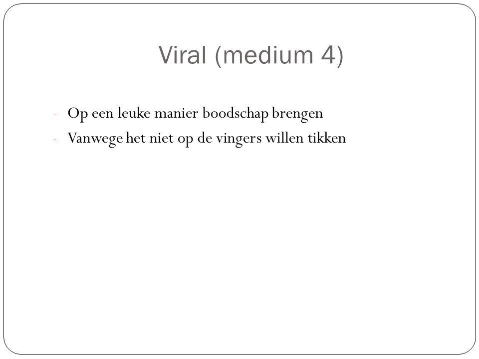 Viral (medium 4) - Op een leuke manier boodschap brengen - Vanwege het niet op de vingers willen tikken
