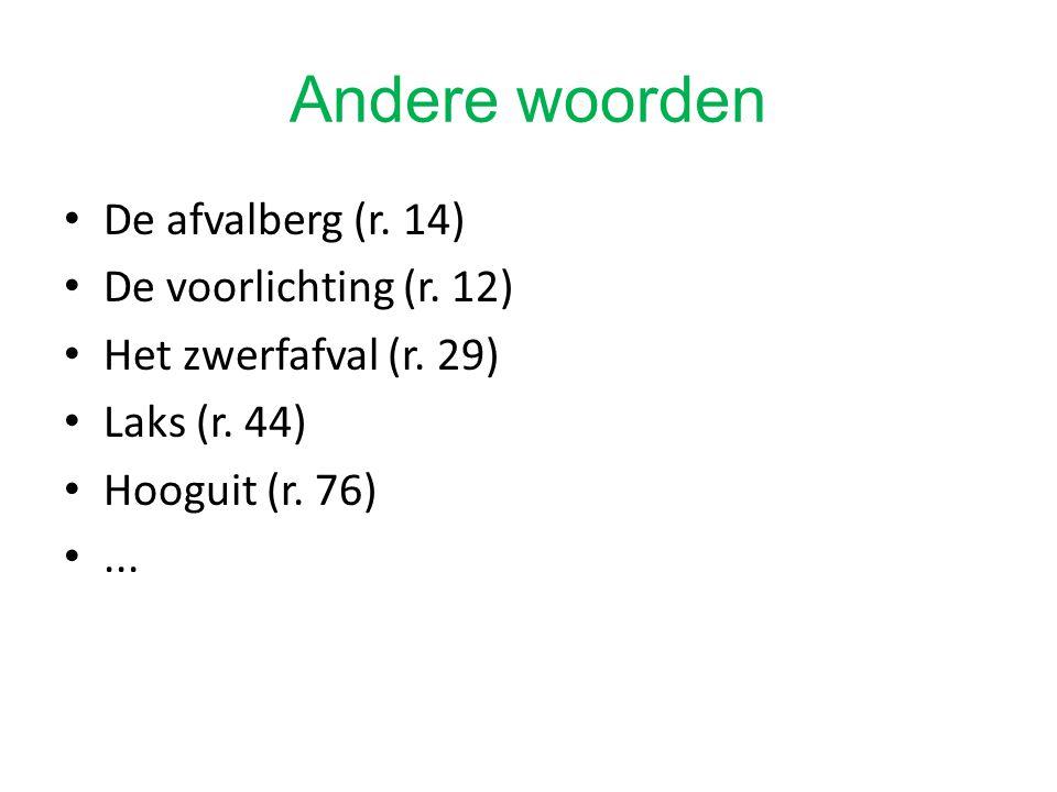 Andere woorden De afvalberg (r. 14) De voorlichting (r.